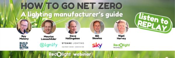 How to go net zero - A lighting manufacturer's guide_ Lighting for a Circular Economy_Recolight Webinar REPLAY
